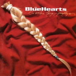 The Blue Hearts - No More Long Goodbyes