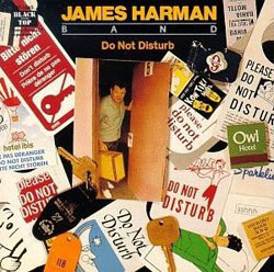 The James Harman Band - Do Not Disturb